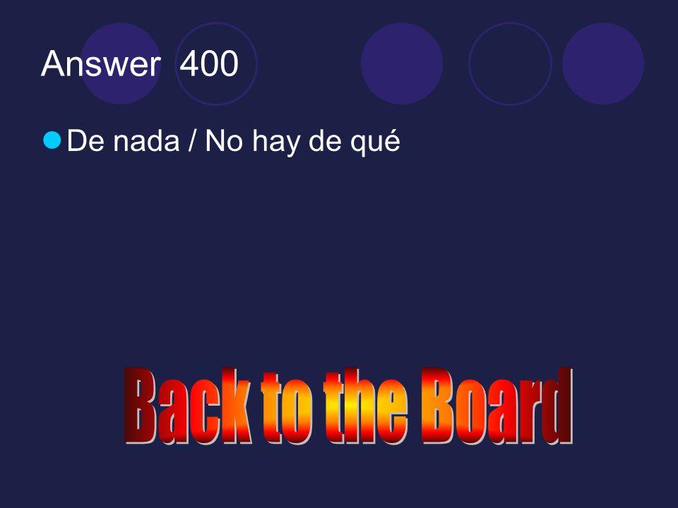 Perdón 400 ¿Cómo se dice You're welcome en español