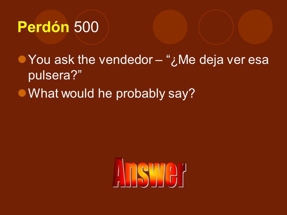 Answer 400 De nada / No hay de qué