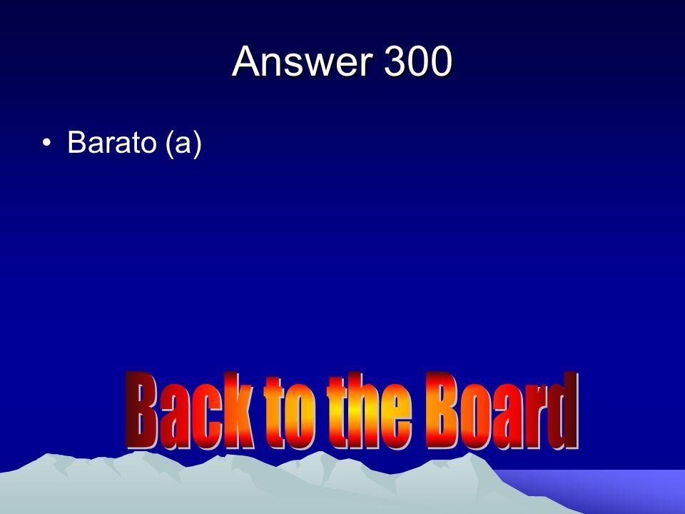 Answer 300 Barato (a)