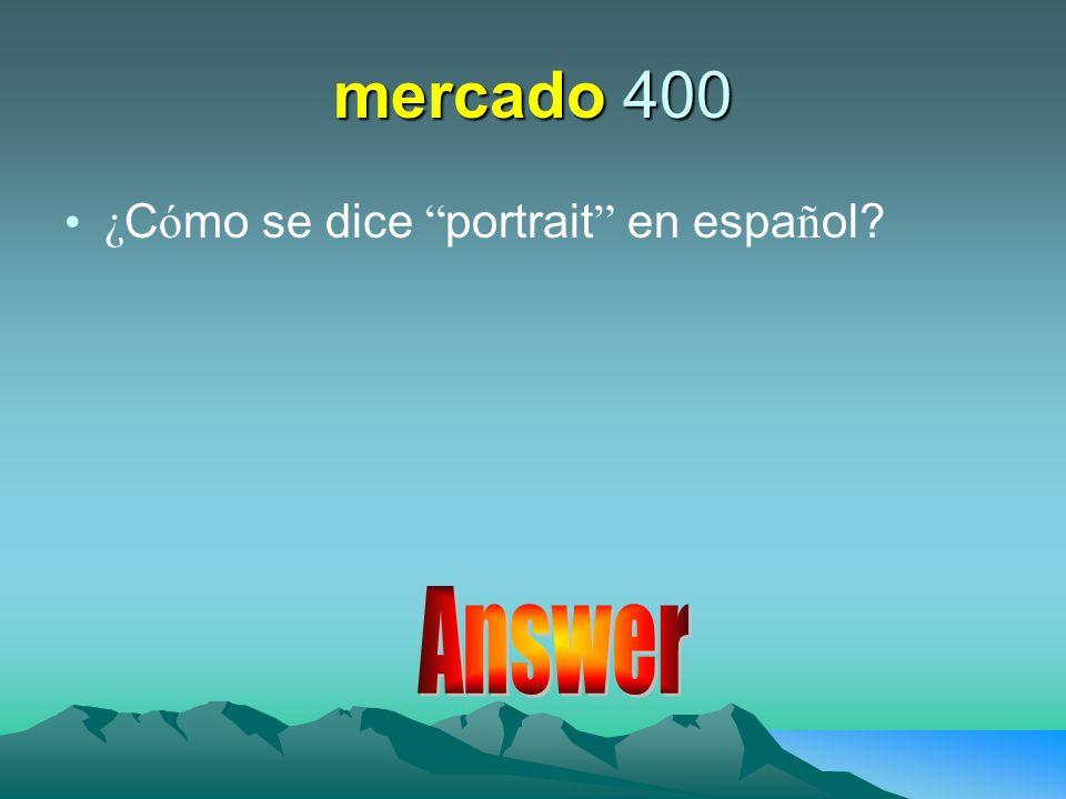 mercado 400 ¿ C ó mo se dice portrait en espa ñ ol?