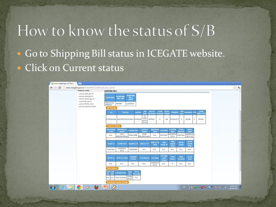Go to Shipping Bill status in ICEGATE website. Click on Current status
