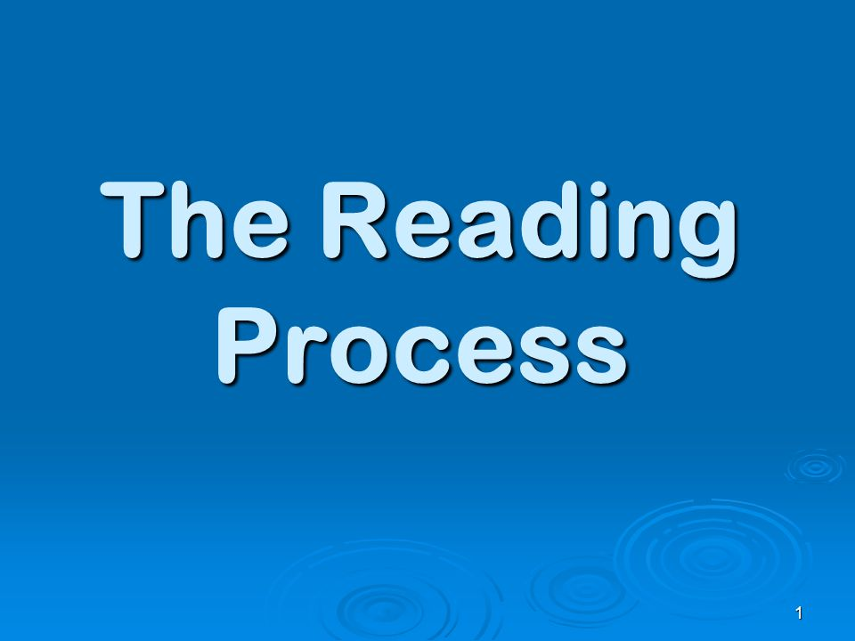 The Reading Process 1