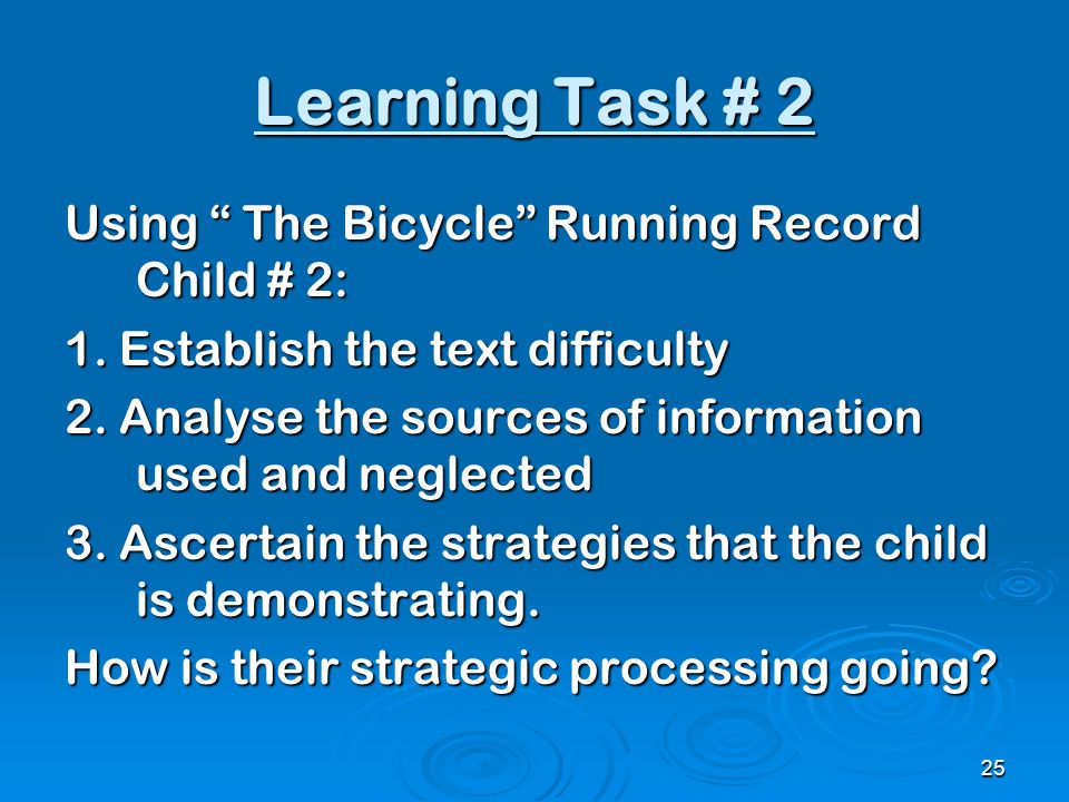 Learning Task # 2 Using The Bicycle Running Record Child # 2: 1.