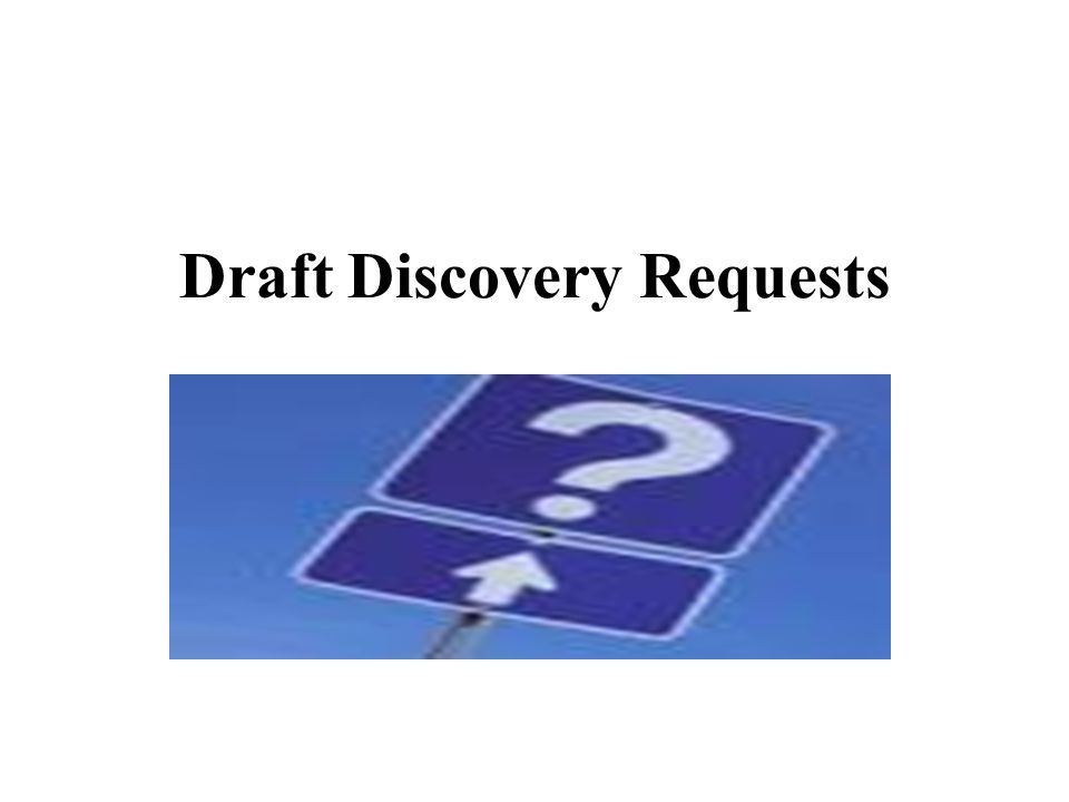 Draft Discovery Requests