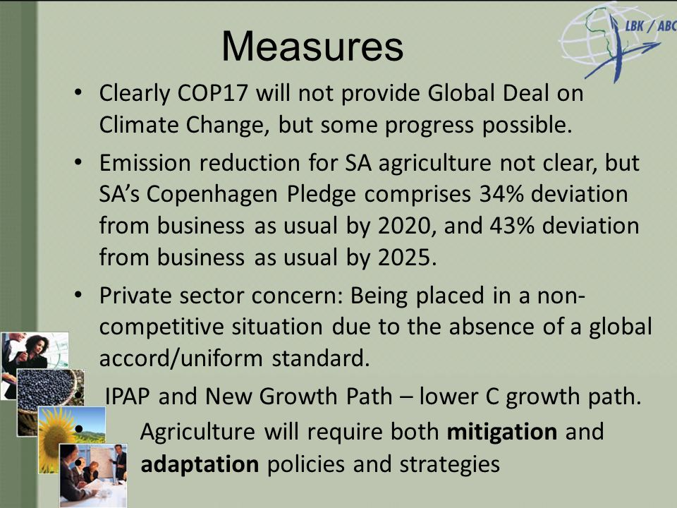 Measures Clearly COP17 will not provide Global Deal on Climate Change, but some progress possible.