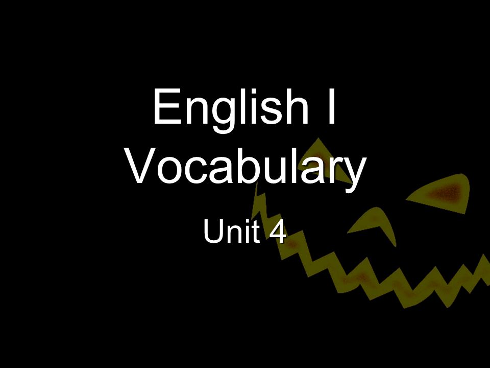 English I Vocabulary Unit 4