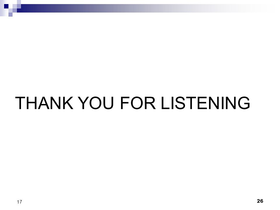26 17 THANK YOU FOR LISTENING