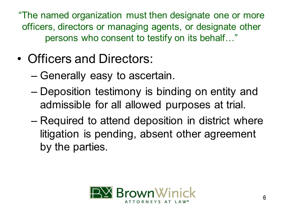 "6 ""The named organization must then designate one or more officers, directors or managing agents, or designate other persons who consent to testify on"