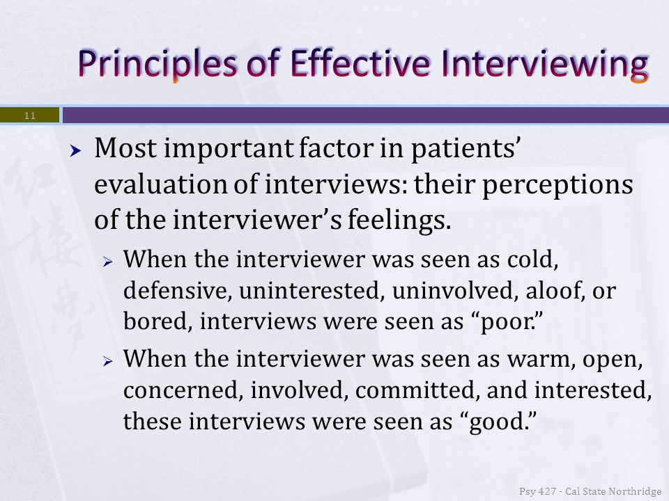  Most important factor in patients' evaluation of interviews: their perceptions of the interviewer's feelings.