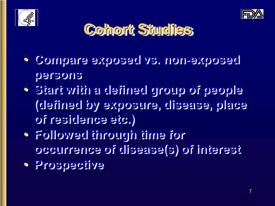 7 Cohort Studies Compare exposed vs.