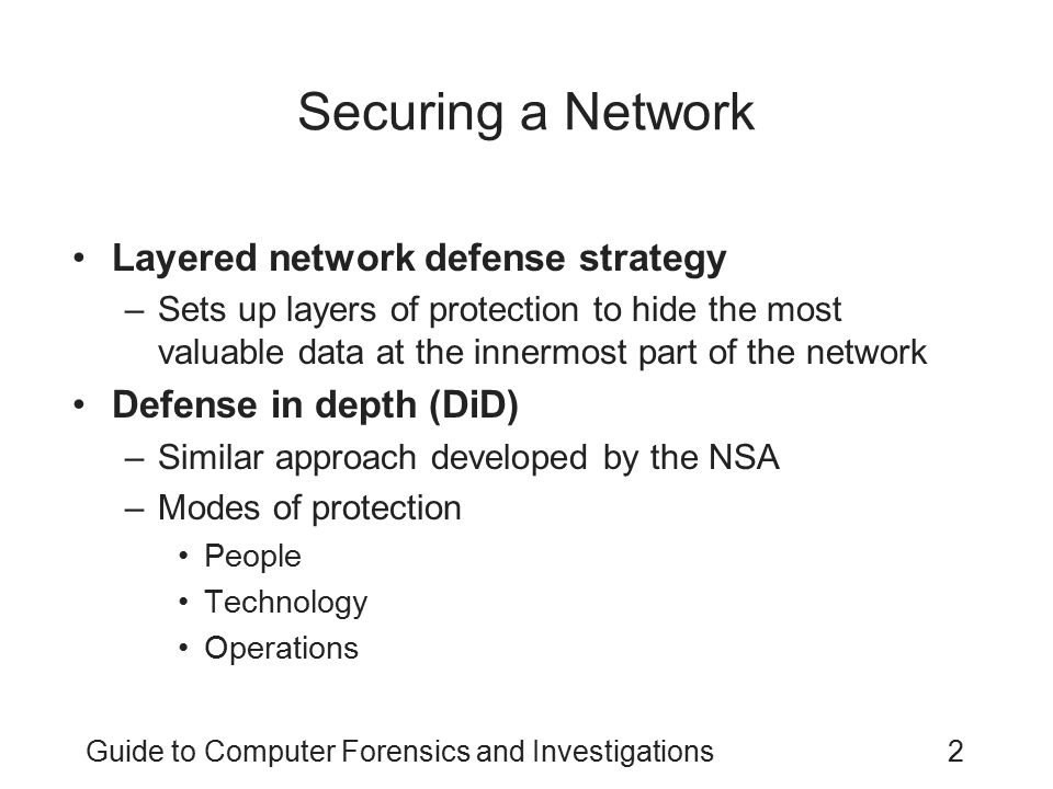 Guide to Computer Forensics and Investigations13 Examining the Honeynet Project Attempt to thwart Internet and network hackers –Provides information about attacks methods Objectives are awareness, information, and tools Distributed denial-of-service (DDoS) attacks –A recent major threat –Hundreds or even thousands of machines (zombies) can be used