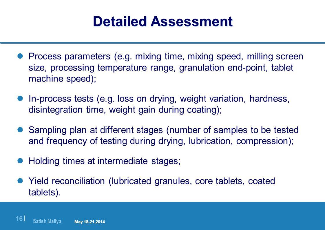 Satish Mallya January 20-22, 2010 16 | Detailed Assessment Process parameters (e.g.