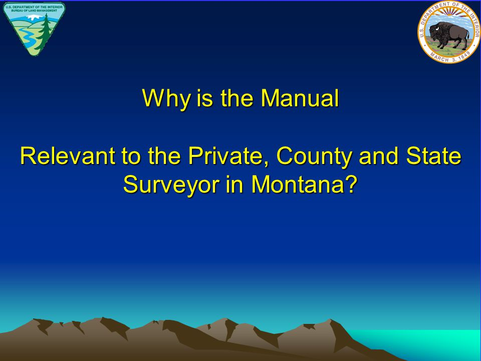 Why is the Manual Relevant to the Private, County and State Surveyor in Montana