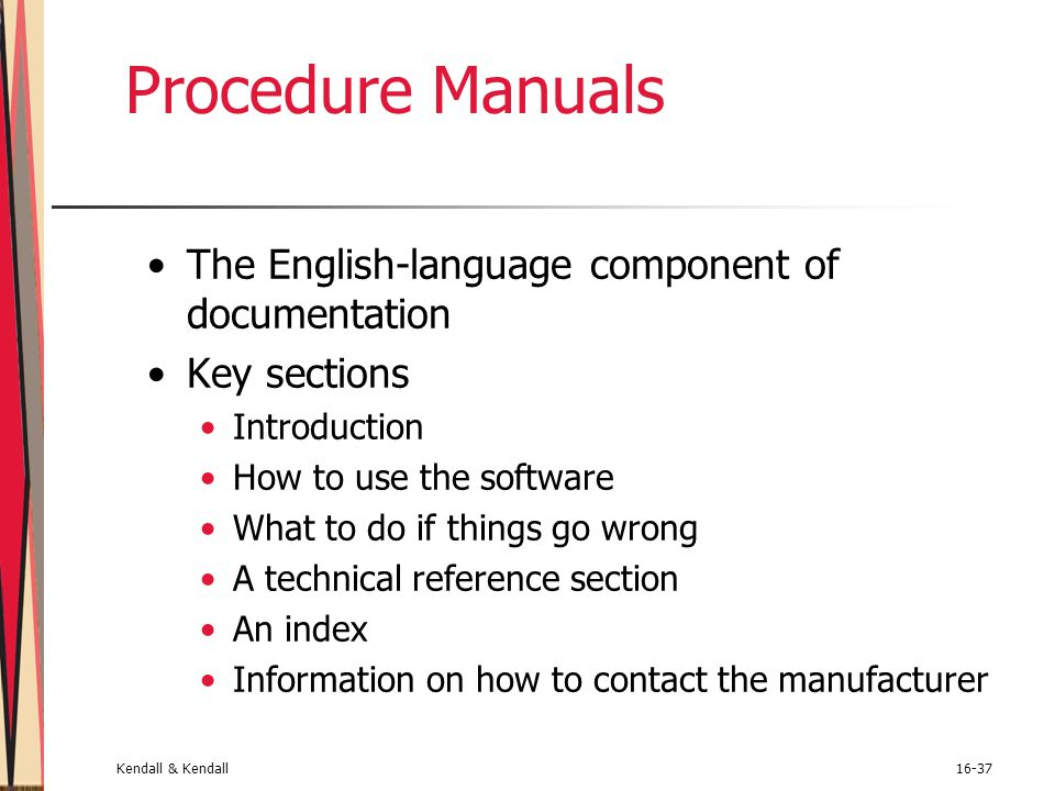 Kendall & Kendall16-37 Procedure Manuals The English-language component of documentation Key sections Introduction How to use the software What to do