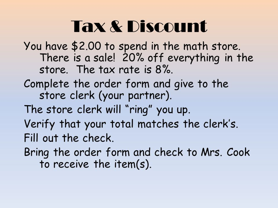 Discount Change % to a decimal. For every dollar you spend on the item, you subtract the amount of the percent. 5% =.05 =.05 subtracted from every $ $