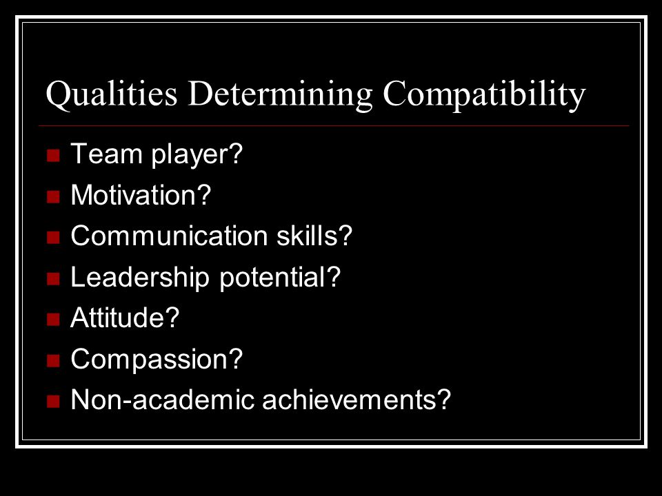 Qualities Determining Compatibility Team player. Motivation.