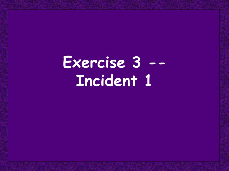 Exercise 3 -- Incident 1