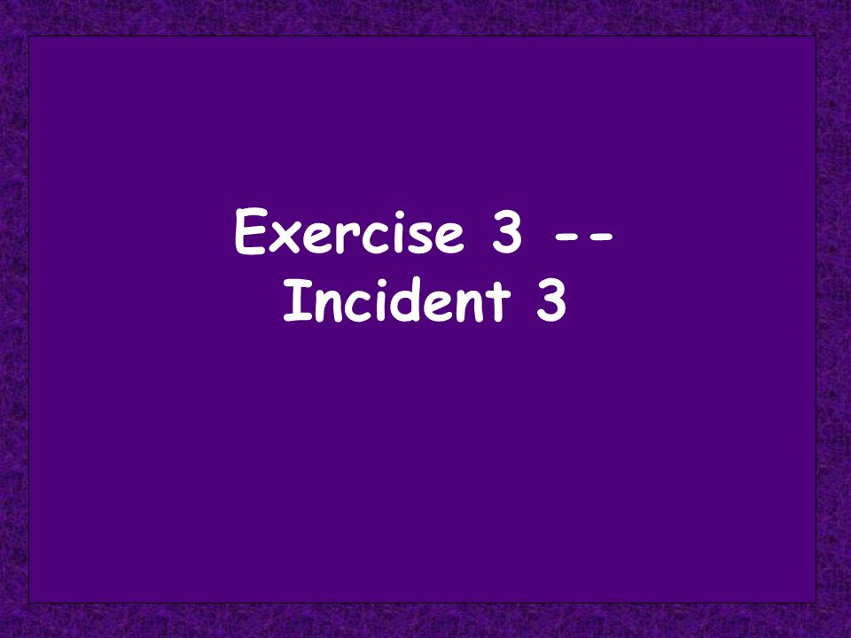 Exercise 3 -- Incident 3