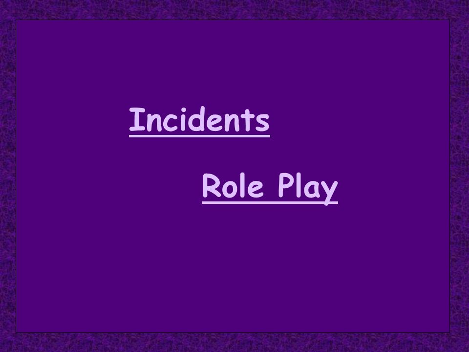 Incidents Role Play