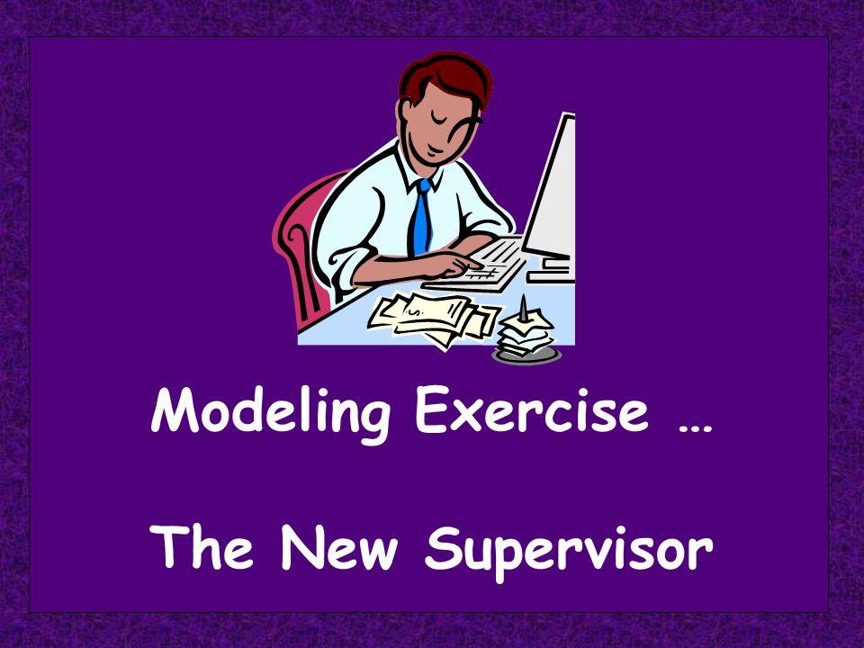 Modeling Exercise … The New Supervisor