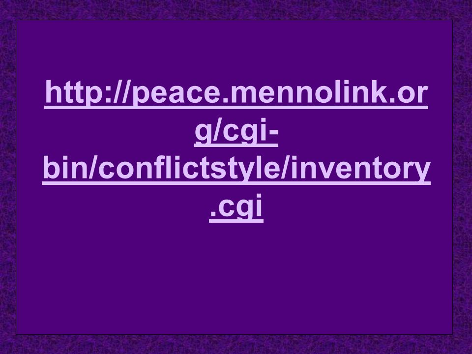 http://peace.mennolink.or g/cgi- bin/conflictstyle/inventory.cgi