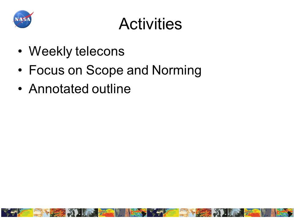 Activities Weekly telecons Focus on Scope and Norming Annotated outline