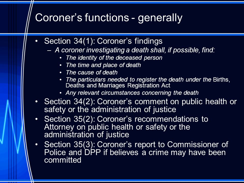 What deaths are investigated by the Coroner.
