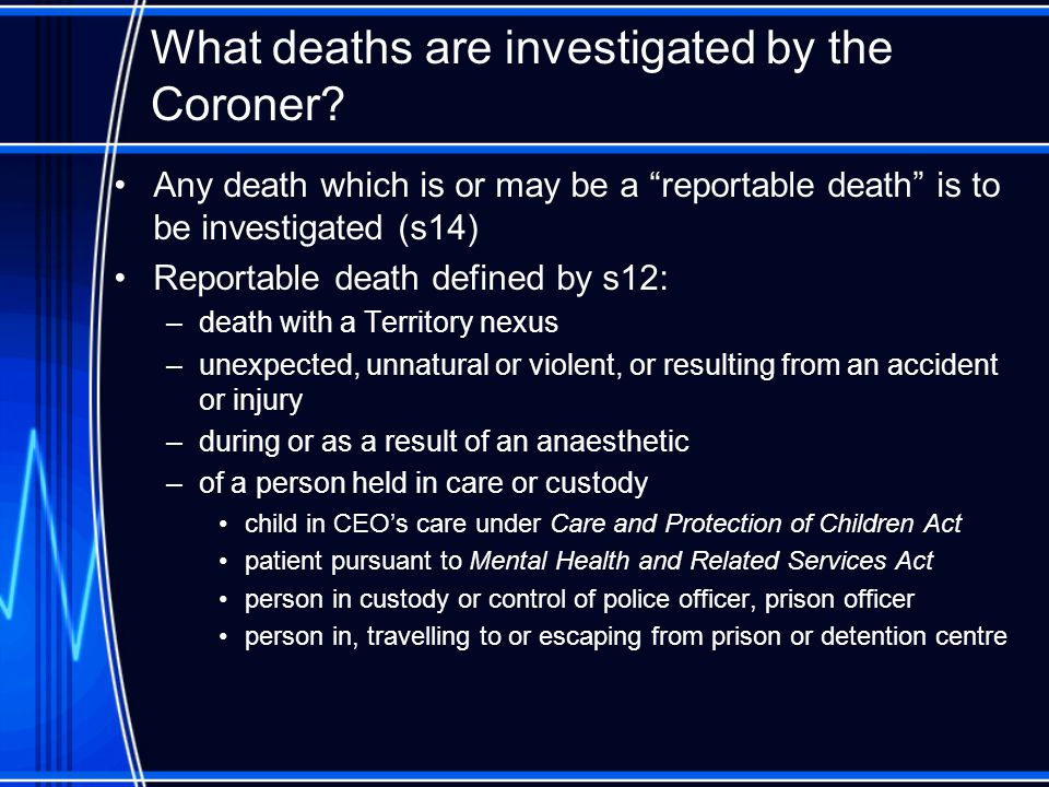How is a reportable death investigated.