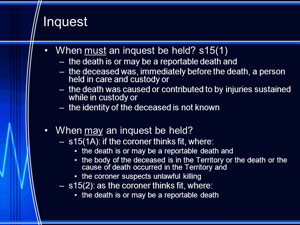 Inquest When must an inquest be held.
