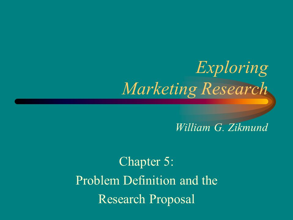 Exploring Marketing Research William G.