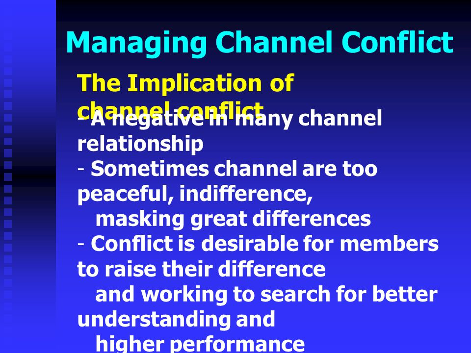 Managing Channel Conflict Four different kinds of information to gather and combine to form an index of manifest conflict 1.