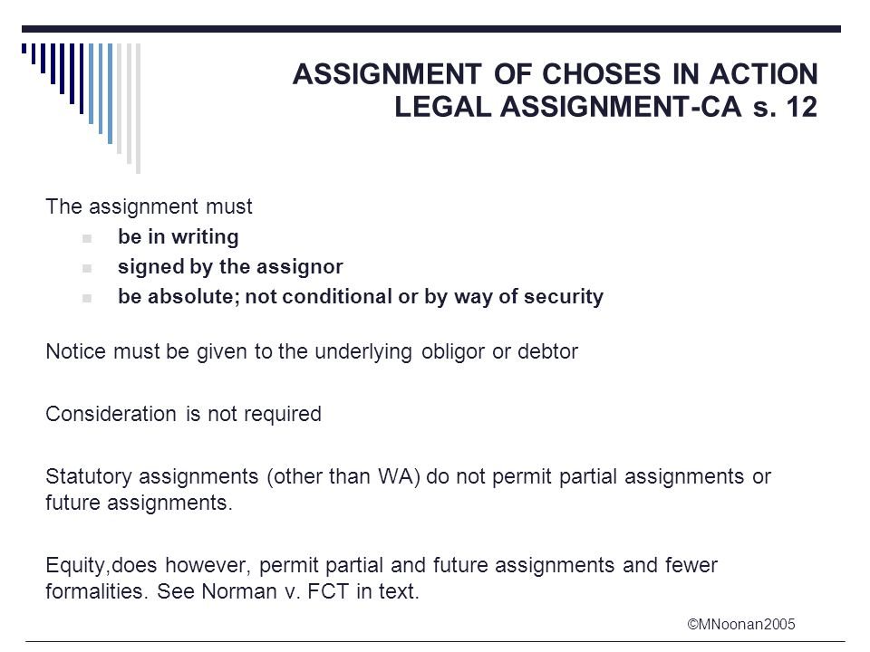 ©MNoonan2005 ASSIGNMENT OF CHOSES IN ACTION LEGAL ASSIGNMENT-CA s.