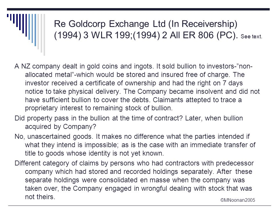 ©MNoonan2005 Re Goldcorp Exchange Ltd (In Receivership) (1994) 3 WLR 199;(1994) 2 All ER 806 (PC).