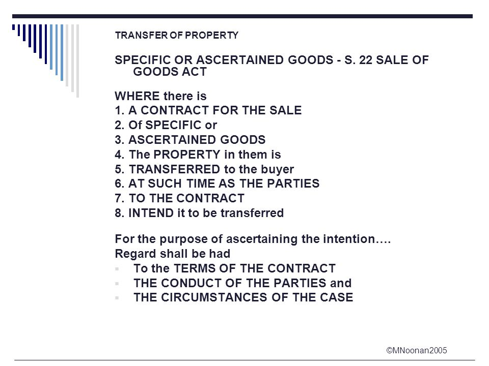 ©MNoonan2005 TRANSFER OF PROPERTY SPECIFIC OR ASCERTAINED GOODS - S.