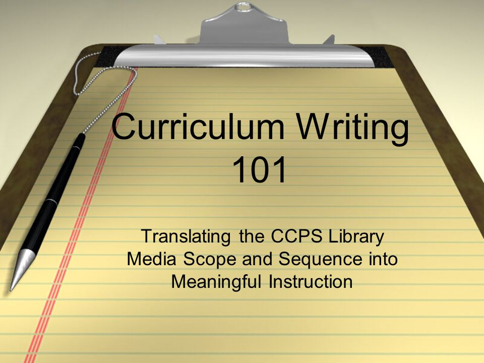 Instructional Design Models The CCPS curriculum framework has been designed to focus the attention of curriculum writers on the big picture before any individual lesson plans are designed.