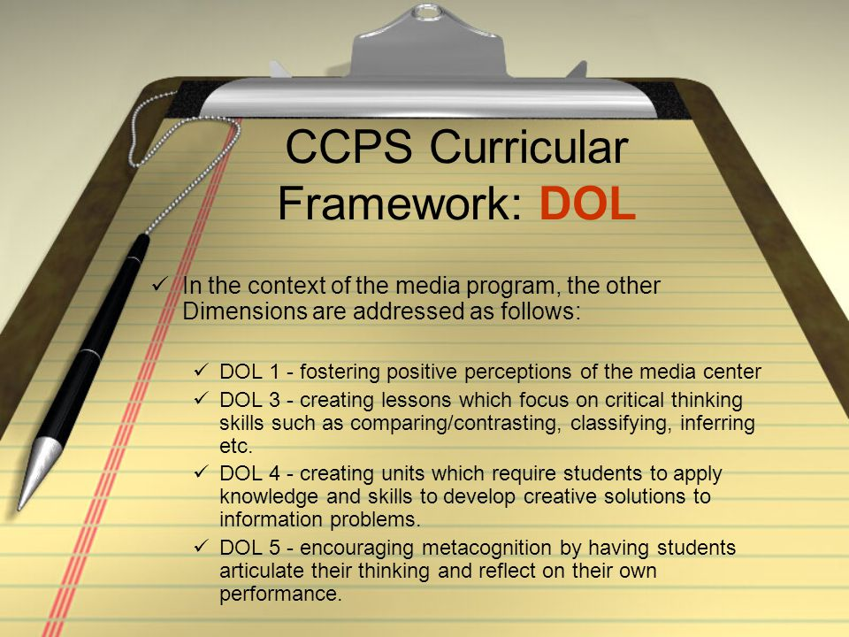 CCPS Curricular Framework: DOL In the context of the media program, the other Dimensions are addressed as follows: DOL 1 - fostering positive percepti