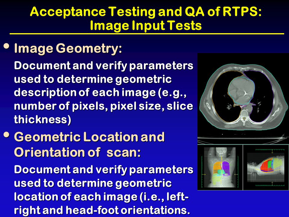 Acceptance Testing and QA of RTPS: Image Input Tests Image Geometry: Image Geometry: Document and verify parameters used to determine geometric descri