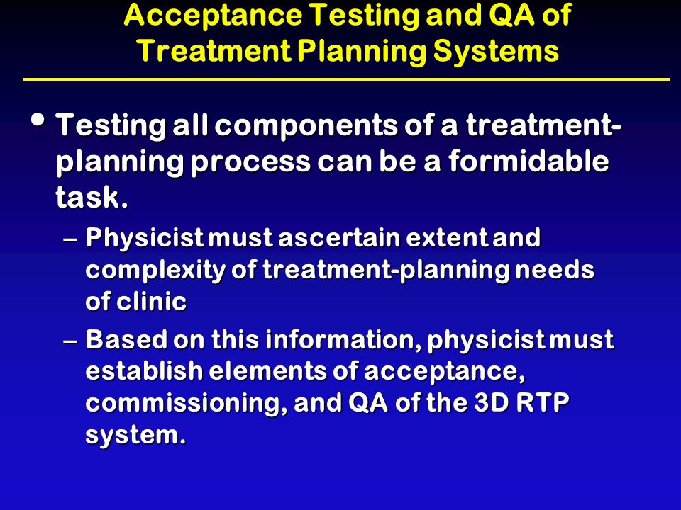Acceptance Testing and QA of RTPS: Beam Description/Configuration Tests Verify correct functionality of tools such as those to move isocenters or set SSDs.