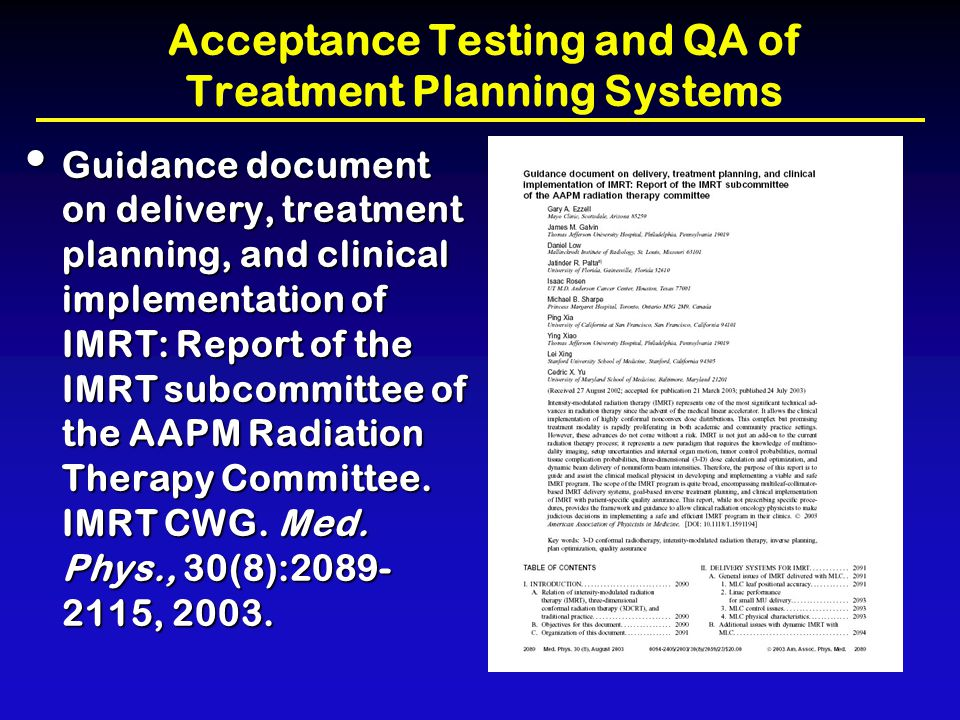 QA program must consider how RTP system is used as well as how it interacts with the treatment planning process.
