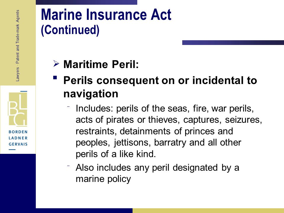 Lawyers · Patent and Trade-mark Agents  Marine Adventure:  any situation where insurable property is exposed to maritime perils.