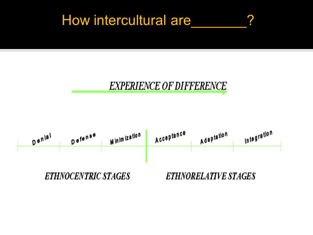 How intercultural are_______?