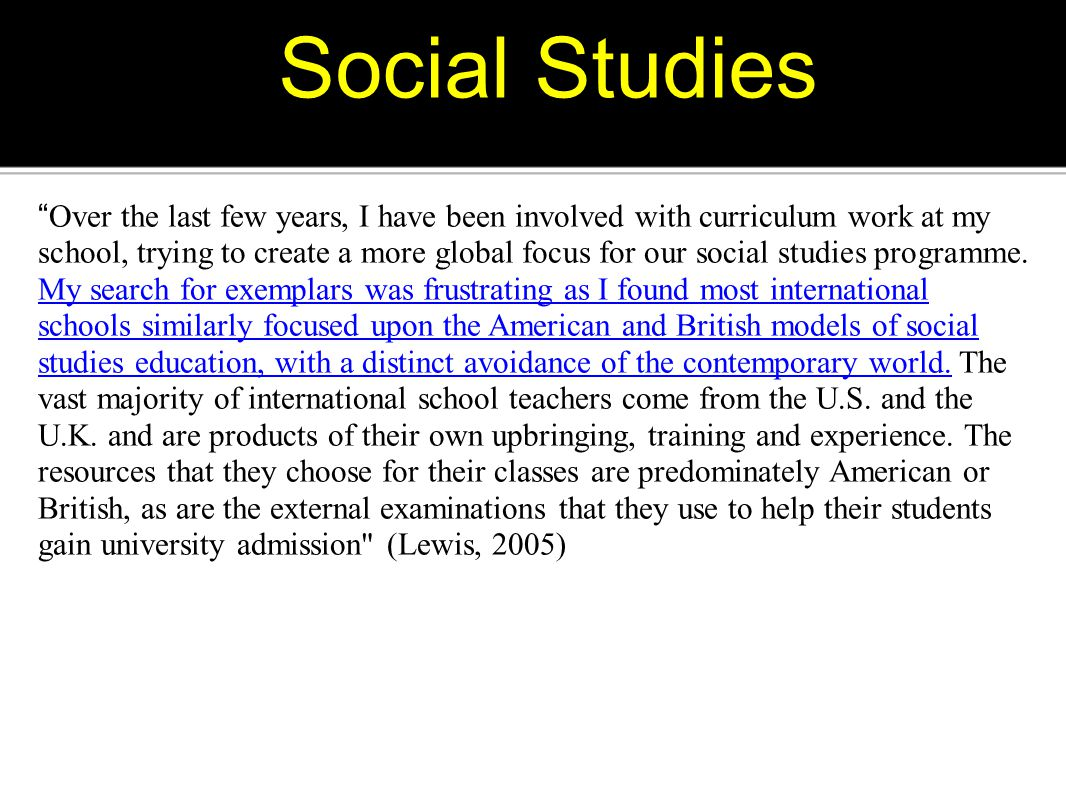 """Social Studies """" Over the last few years, I have been involved with curriculum work at my school, trying to create a more global focus for our social"""