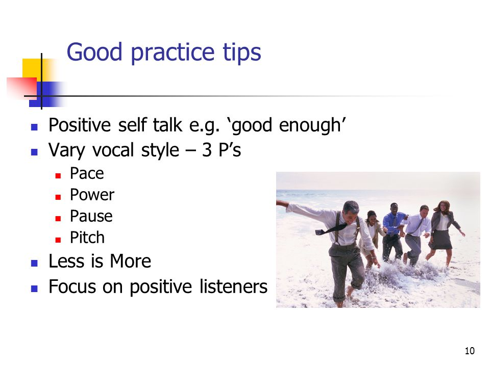 10 Good practice tips Positive self talk e.g.