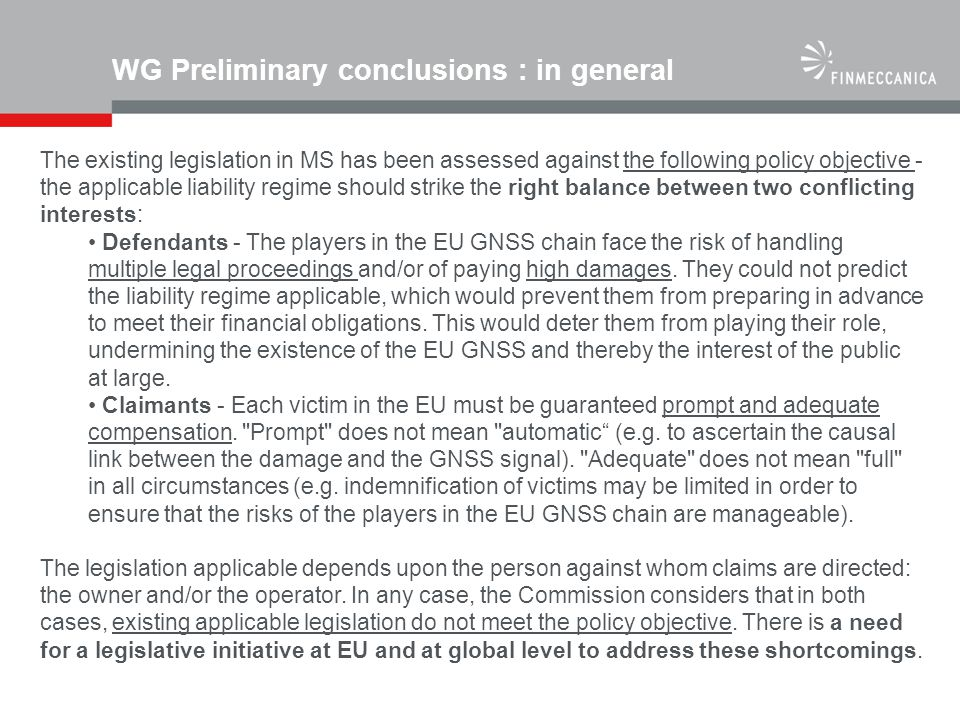 WG Preliminary conclusions : in general The existing legislation in MS has been assessed against the following policy objective - the applicable liabi