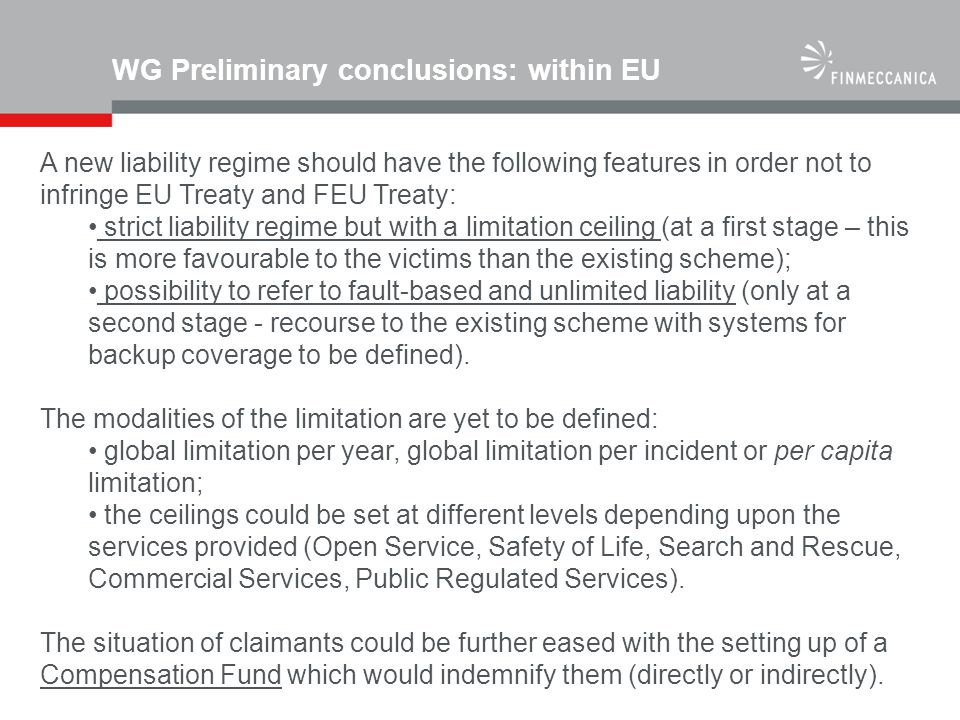 WG Preliminary conclusions: within EU A new liability regime should have the following features in order not to infringe EU Treaty and FEU Treaty: str
