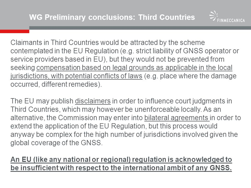 WG Preliminary conclusions: Third Countries Claimants in Third Countries would be attracted by the scheme contemplated in the EU Regulation (e.g. stri