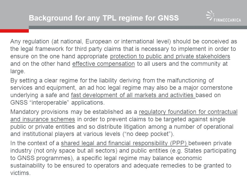 Background for any TPL regime for GNSS Any regulation (at national, European or international level) should be conceived as the legal framework for th
