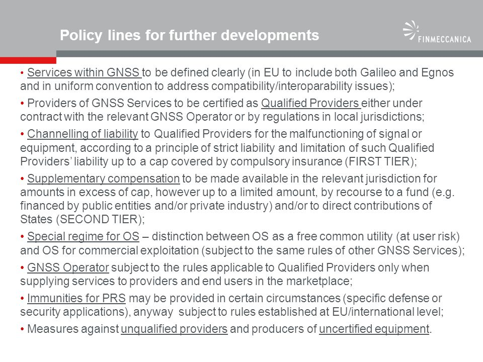 Policy lines for further developments Services within GNSS to be defined clearly (in EU to include both Galileo and Egnos and in uniform convention to