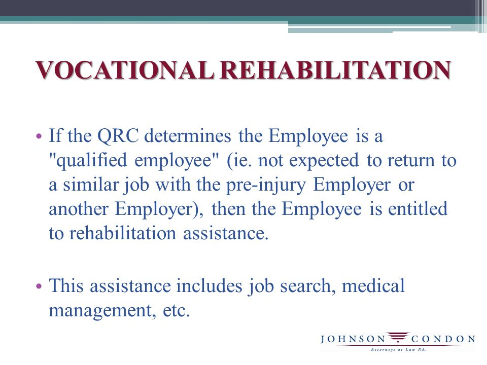 VOCATIONAL REHABILITATION If the QRC determines the Employee is a qualified employee (ie.