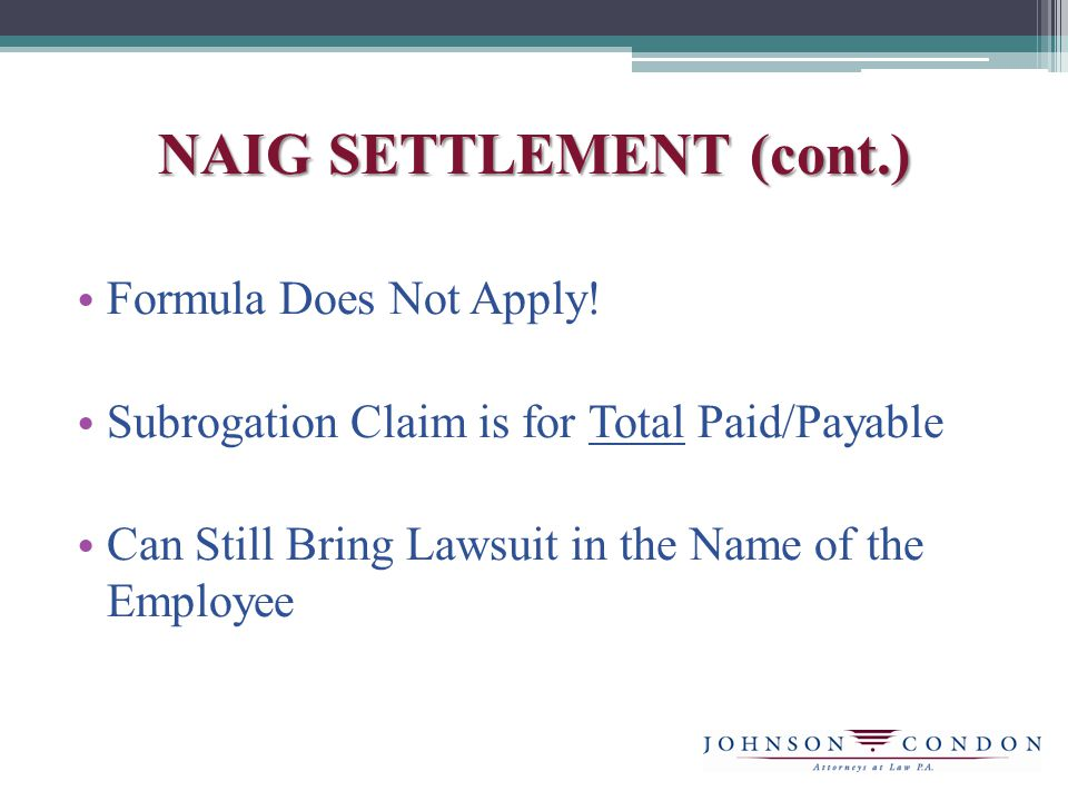 NAIG SETTLEMENT (cont.) Formula Does Not Apply.